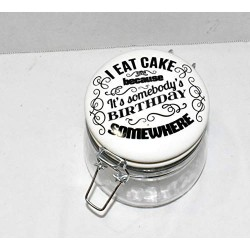 25 Home Decor New 17oz I EAT Cake Because Its Somebodys Birthday Somewhere Air Tight Ceramic Hinged Lid & Glass Canister Storage Jar